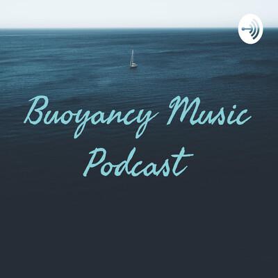 Buoyancy Music Podcast