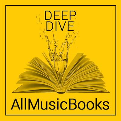 Deep Dive: An AllMusicBooks Podcast
