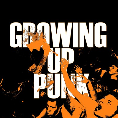 Growing Up Punk