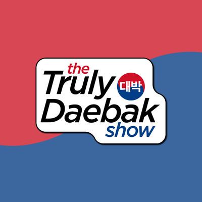 The Truly Daebak Show - K-Pop & Korean Culture Podcast