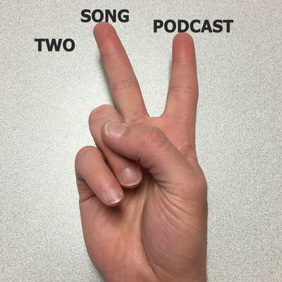 Two Song Podcast