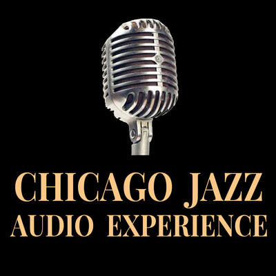 Chicago Jazz Audio Experience
