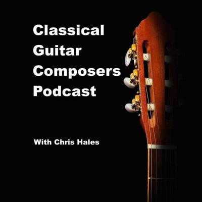 Classical Guitar Composers Podcast
