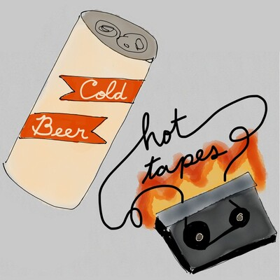 Cold Beer Hot Tapes