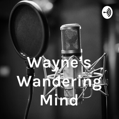 Wayne's Wandering Mind