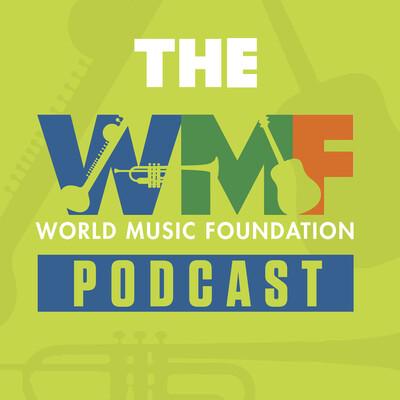 World Music Foundation Podcast