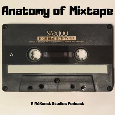Anatomy of Mixtape – MōKuest Studios