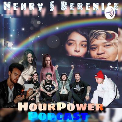 Henry & Berenice HourPower Podcast
