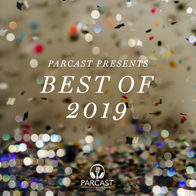 Parcast Presents: Best of 2019