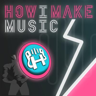 How I Make Music