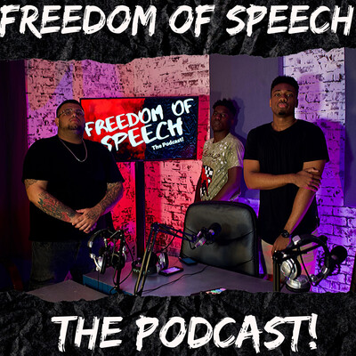 Freedom of Speech The Podcast!
