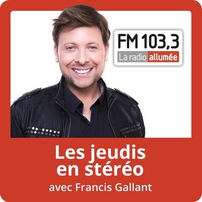 Les jeudis en stéréo avec Francis Gallant du FM103,3