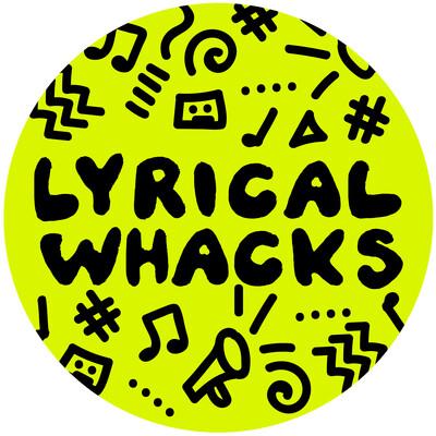 Lyrical Whacks