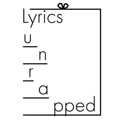 Lyrics Unrapped