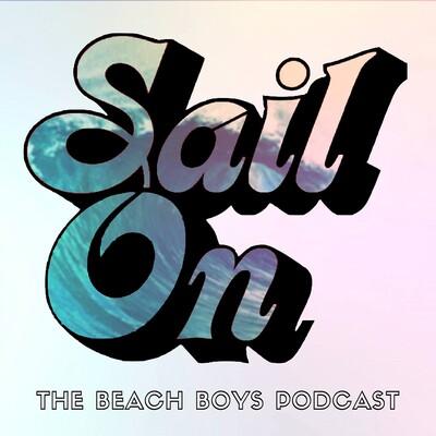 Sail On: The Beach Boys Podcast