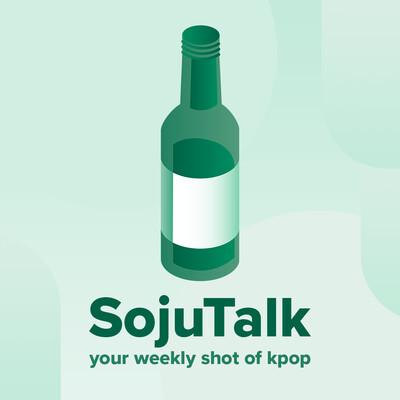 SojuTalk Kpop Podcast