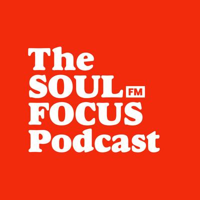 Soul Focus FM Podcast