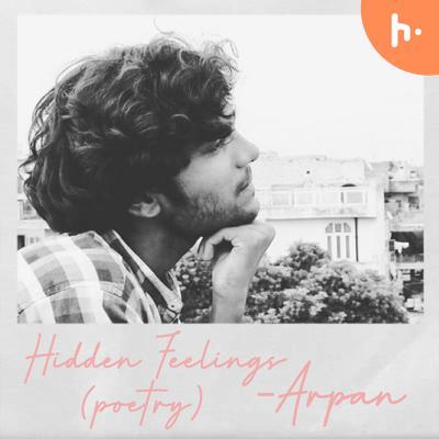 Hidden Feelings (Poetry)