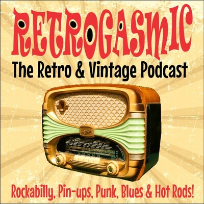 RETROGASMIC Retro & Vintage Podcast!