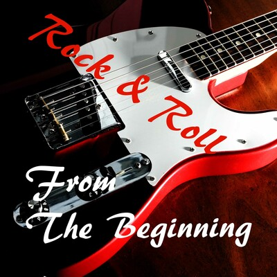 Rock & Roll: From The Beginning