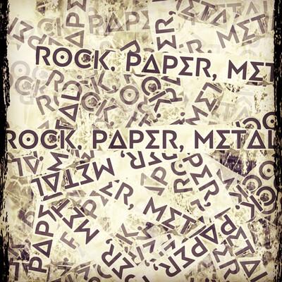 Rock, Paper, Metal