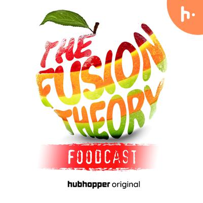 The Fusion Theory- Foodcast