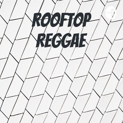 Rooftop Reggae