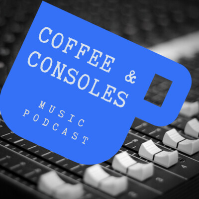 Coffee And Consoles Podcast
