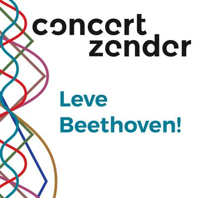 Leve Beethoven! – Concertzender.nl :: Radio