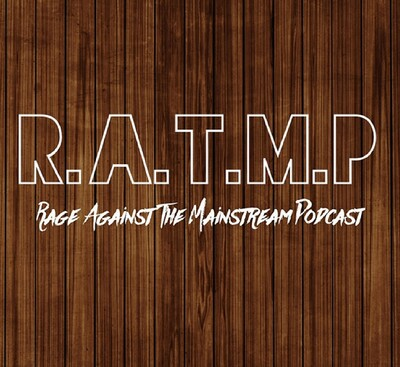 Rage Against The Mainstream Podcast