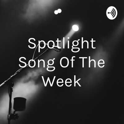 Spotlight Song Of The Week