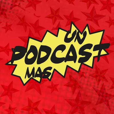 Un Podcast Más