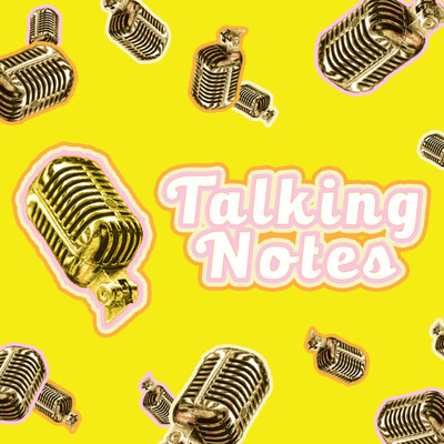 Talking Notes (Mary's Local Hour)