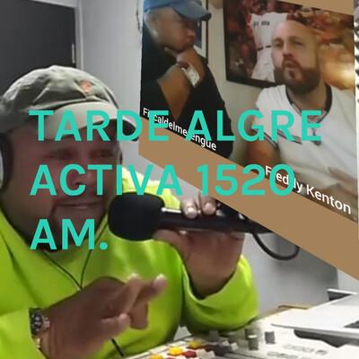 TARDE ALGRE ACTIVA 1520 AM.
