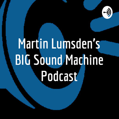 Martin Lumsden's BIG Sound Machine