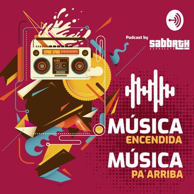 Música Encendida Música Pa' Arriba