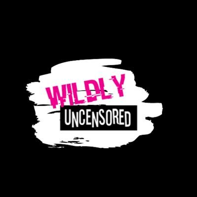 Wildly Uncensored