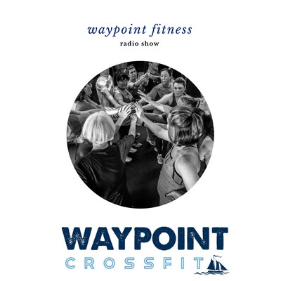 Waypoint Fitness Radio Show