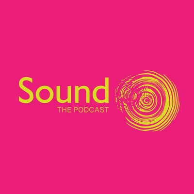 Sound - The Podcast