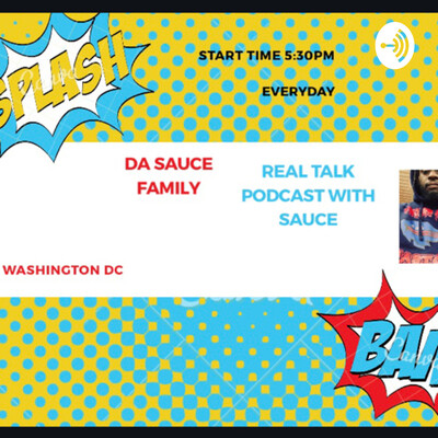 Da Sauce Family Real Talk Podcast With Sauce