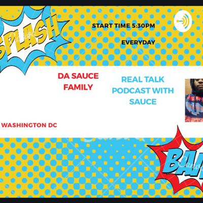 Da Sauce Family Real Talk Podcast With Sauce