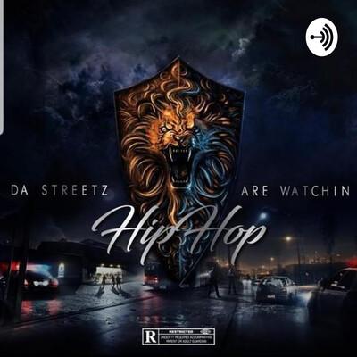 Da Streetz Are Watchin HipHop