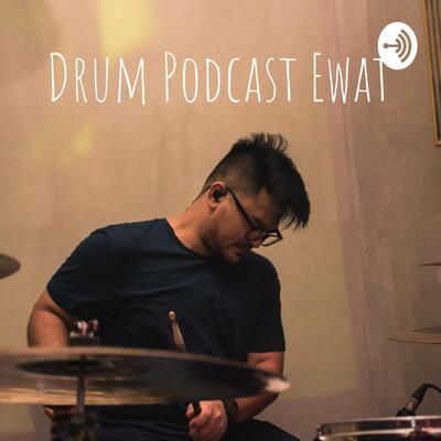 Drum Podcast Ewat
