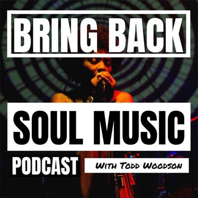Bring Back Soul Music Podcast