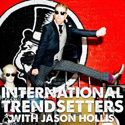 Int'l Trendsetters w/ Jason Hollis