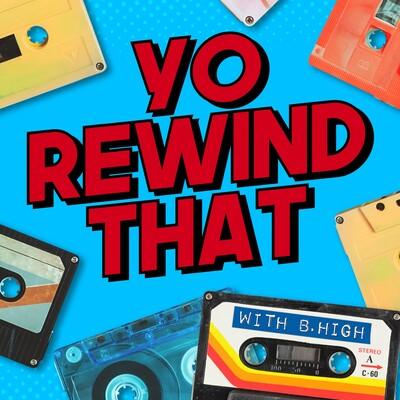 Yo Rewind That