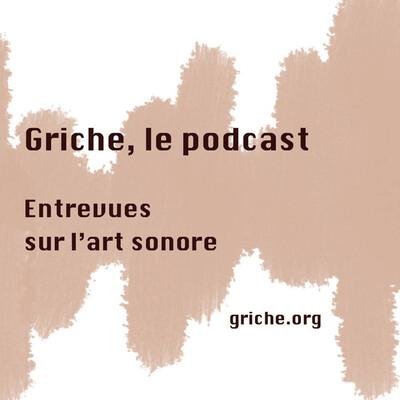 Griche, le podcast