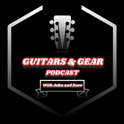 Guitars & Gear Podcast