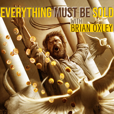 Everything Must Be Sold: With Brian Oxley