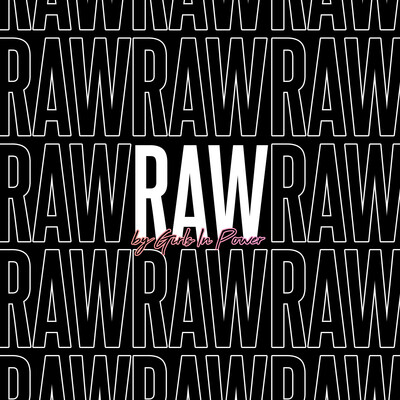 RAW by Girls In Power